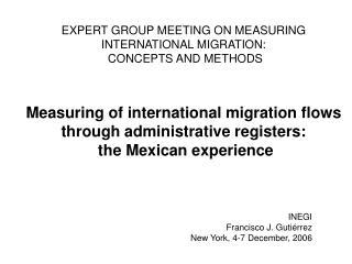 INEGI Francisco J. Gutiérrez New York, 4-7 December, 2006