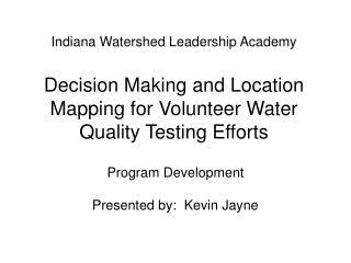 Program Development Presented by:  Kevin Jayne