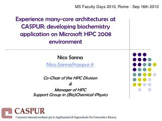 Nico Sanna Nico.Sanna@caspur.it Co-Chair of the HPC Division &