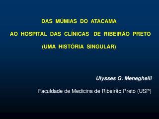DAS  MÚMIAS  DO  ATACAMA   AO  HOSPITAL  DAS  CLÍNICAS   DE  RIBEIRÃO  PRETO