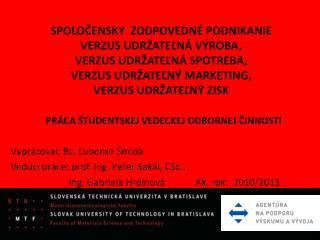 PRÁCA ŠTUDENTSKEJ VEDECKEJ ODBORNEJ ČINNOSTI Vypracoval: Bc. Ľubomír Šmida