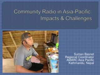 Community Radio in Asia-Pacific: Impacts & Challenges