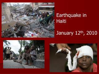Earthquake in Haiti January 12 th , 2010