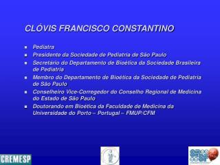CLÓVIS FRANCISCO CONSTANTINO Pediatra Presidente da Sociedade de Pediatria de São Paulo