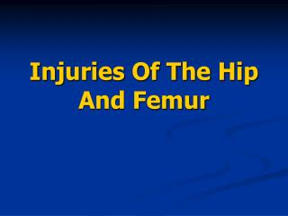 Injuries Of The Hip And Femur