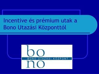 Incentive és prémium utak a Bono Utazási Központtól