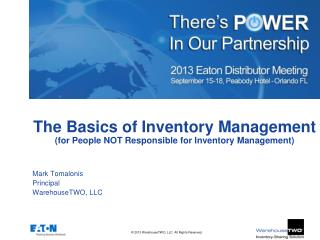 The Basics of Inventory  Management (for  People NOT  Responsible  for Inventory  Management)