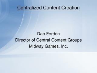 Centralized Content Creation