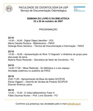 SEMANA DO LIVRO E DA BIBLIOTECA 22 a 26 de outubro de 2007 PROGRAMAÇÃO 22/10