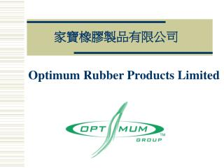 Optimum Rubber Products Limited