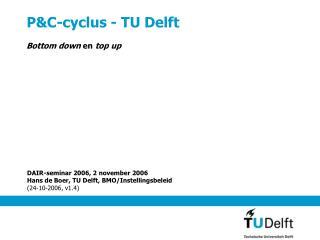 P&C-cyclus - TU Delft
