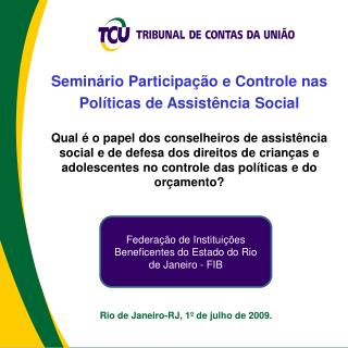 Rio de Janeiro-RJ, 1º de julho de 2009.