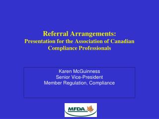 Referral Arrangements: Presentation for the Association of Canadian Compliance Professionals