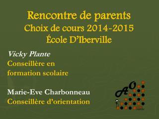Rencontre de parents  Choix de cours 2014-2015 École D'Iberville