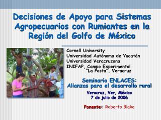 Decisiones de Apoyo para Sistemas Agropecuarios con Rumiantes en la Región del Golfo de México