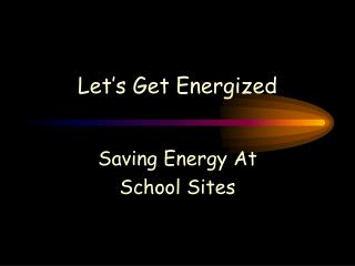 Let s Get Energized