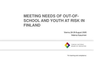 MEETING NEEDS OF OUT-OF-SCHOOL AND YOUTH AT RISK IN FINLAND