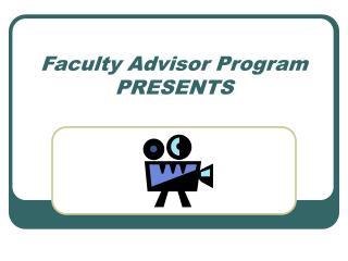 Faculty Advisor Program PRESENTS