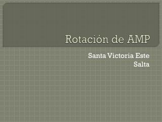 Rotación de AMP
