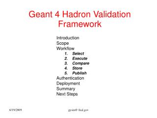 Geant 4 Hadron Validation Framework