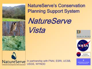 NatureServe's Conservation Planning Support System NatureServe Vista