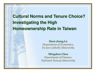 Cultural Norms and Tenure Choice? Investigating the High Homeownership Rate in Taiwan