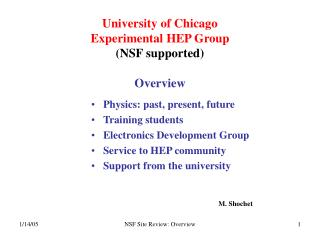 University of Chicago  Experimental HEP Group (NSF supported) Overview