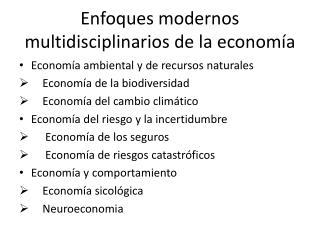 Enfoques modernos multidisciplinarios de la economía