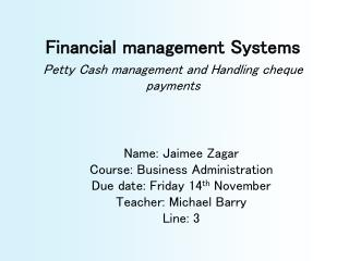 Financial management Systems Petty Cash management and Handling cheque payments