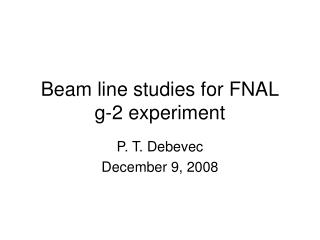 Beam line studies for FNAL g-2 experiment