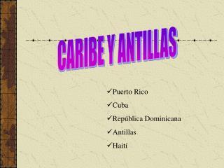 CARIBE Y ANTILLAS