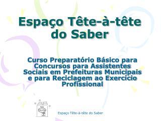 Espa�o T�te-�-t�te do Saber