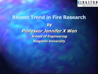 Recent Trend in Fire Research
