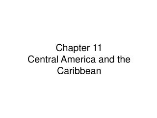 Chapter 11 Central America and the Caribbean