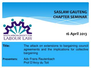 SASLAW GAUTENG CHAPTER SEMINAR 16 April 2013