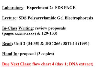 Laboratory :  Experiment 2:  SDS PAGE Lecture : SDS Polyacrylamide Gel Electrophoresis