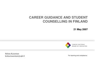 C AREER GUIDANCE AND STUDENT COUNSELLING IN FINLAND