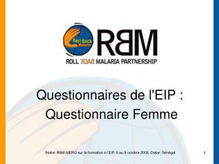 Questionnaires de l'EIP�:  Questionnaire Femme
