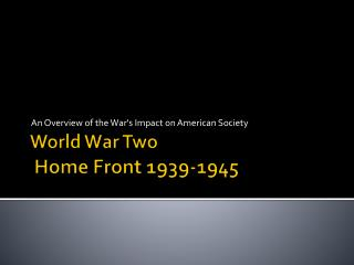 World War Two  Home Front 1939-1945