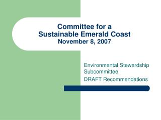 Committee for a  Sustainable Emerald Coast November 8, 2007
