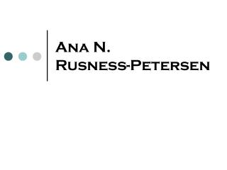 Ana N.  Rusness-Petersen