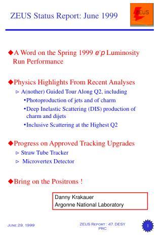 ZEUS Status Report: June 1999