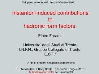 Instanton-induced contributions to  hadronic form factors.
