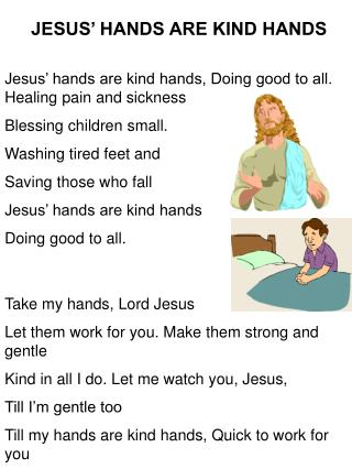 JESUS  HANDS ARE KIND HANDS