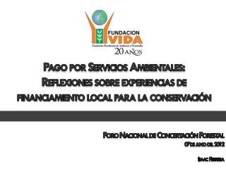 Foro Nacional de Concertaci�n Forestal 07 de  junio  del  2012 Isaac  Ferrera