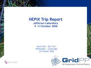 HEPiX Trip Report Jefferson Laboratory  9 -13 October 2006