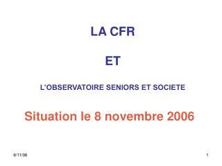 LA CFR  ET L'OBSERVATOIRE SENIORS ET SOCIETE