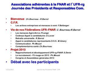 Associations adhérentes à la FNAR et l ' UFR-rg Journée des Présidents et Responsables Com.