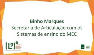 Binho Marques Secretaria de Articula��o com os Sistemas de ensino do MEC