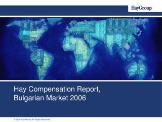 Hay Compensation Report,  Bulgarian Market 2006
